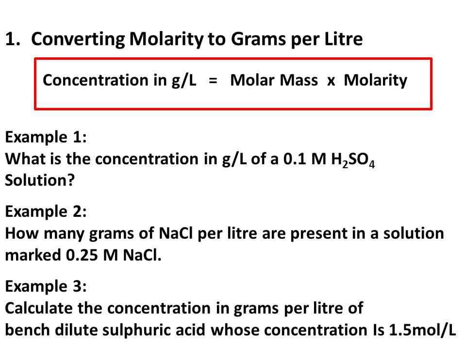 Concentration in g/L = Molar Mass x Molarity