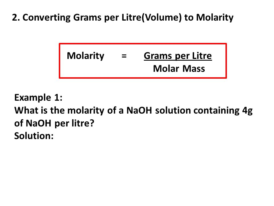 2. Converting Grams per Litre(Volume) to Molarity