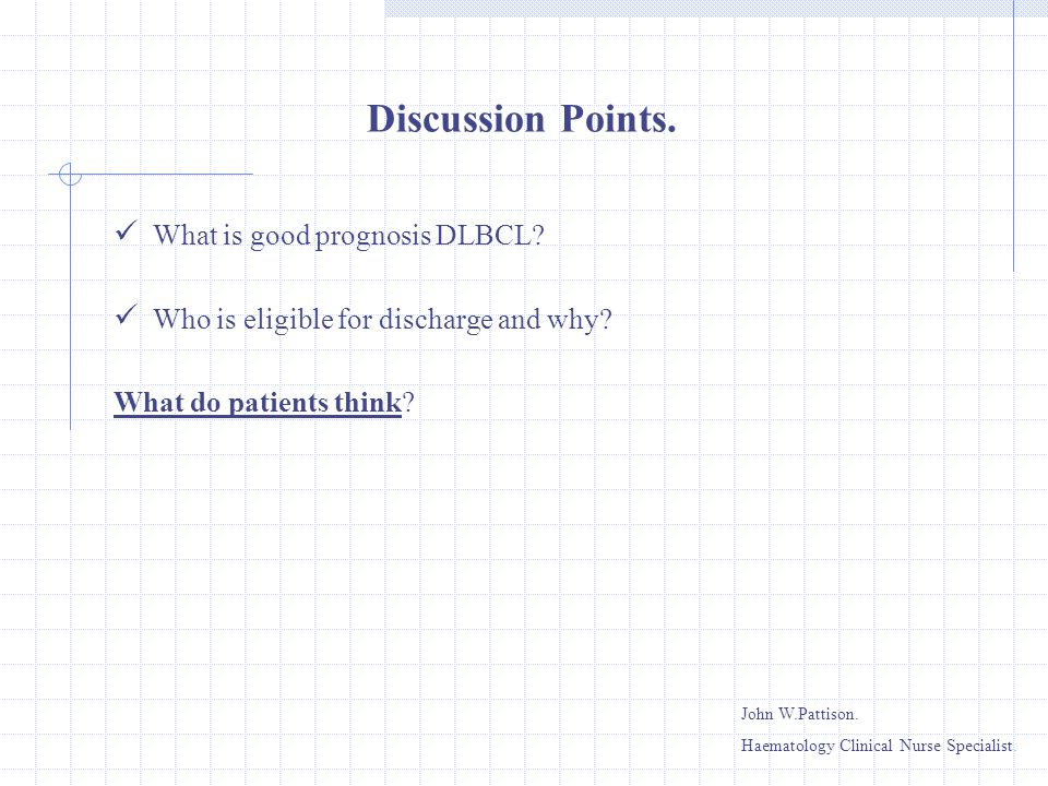 Discussion Points. What is good prognosis DLBCL
