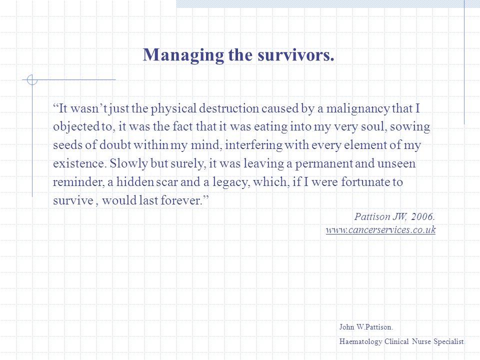 Managing the survivors.