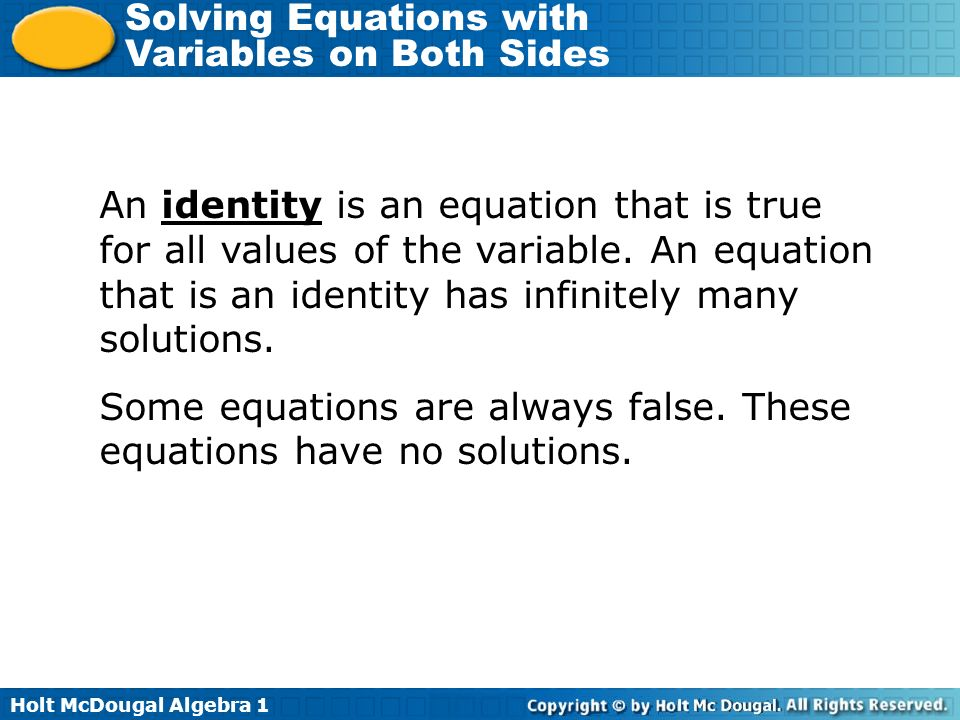 An identity is an equation that is true for all values of the variable