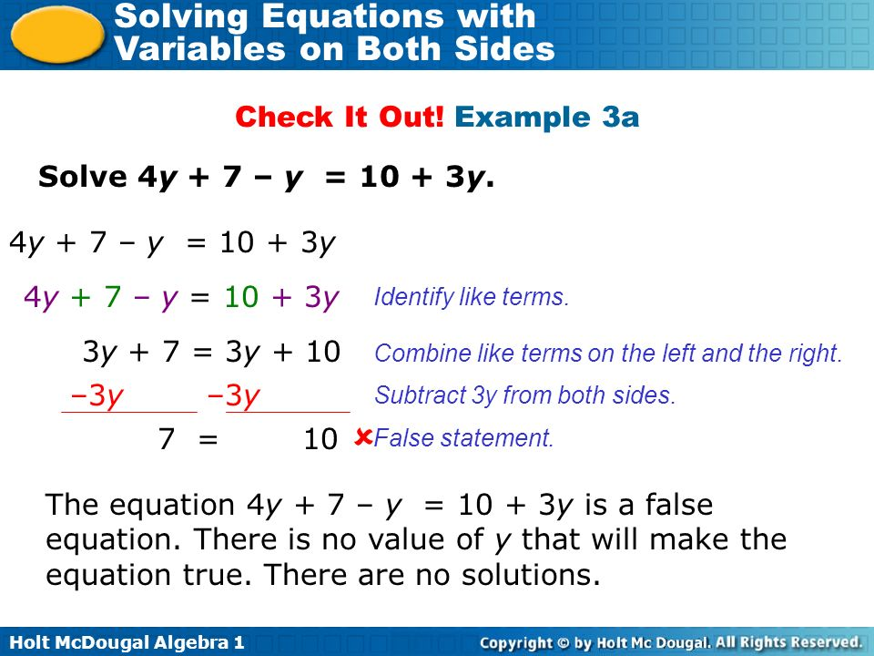  Check It Out! Example 3a Solve 4y + 7 – y = 10 + 3y.