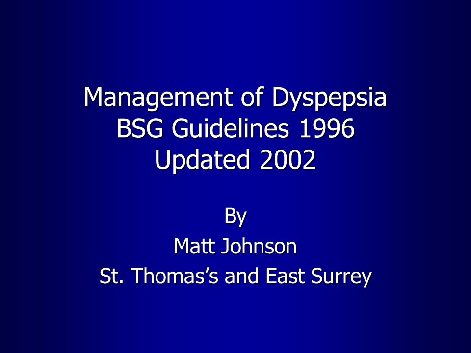 Management of Dyspepsia BSG Guidelines 1996 Updated 2002