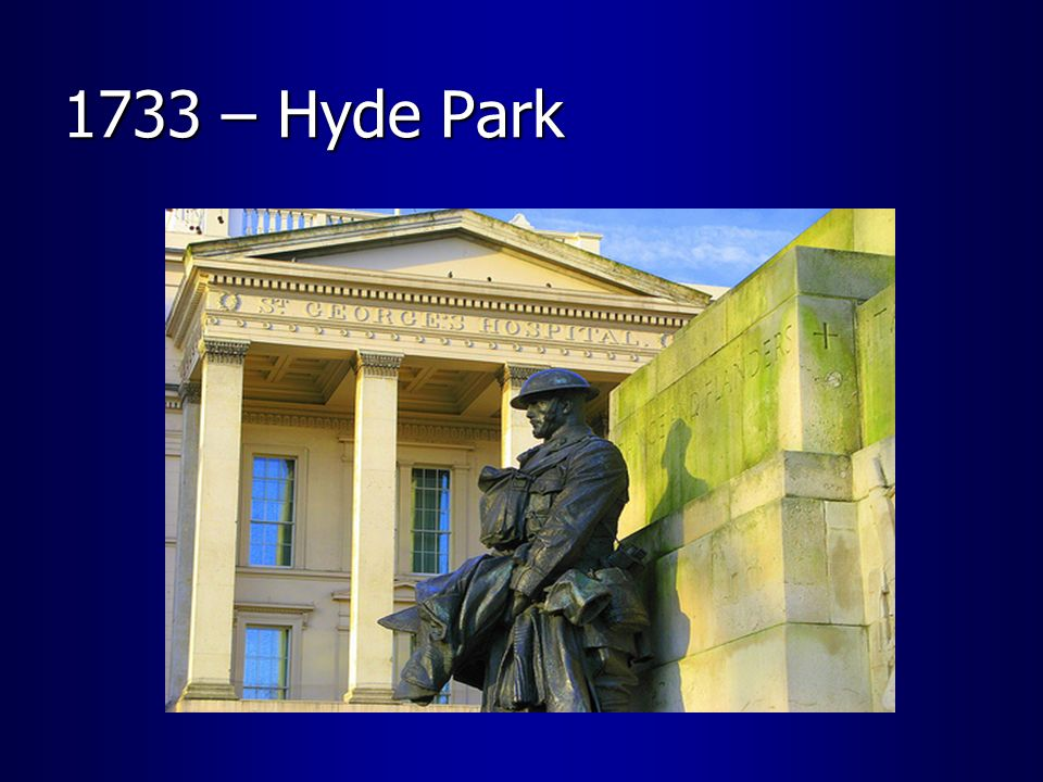 1733 – Hyde Park