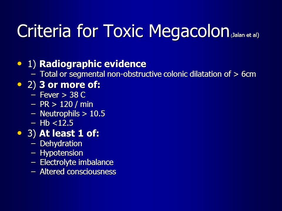 Criteria for Toxic Megacolon (Jalan et al)