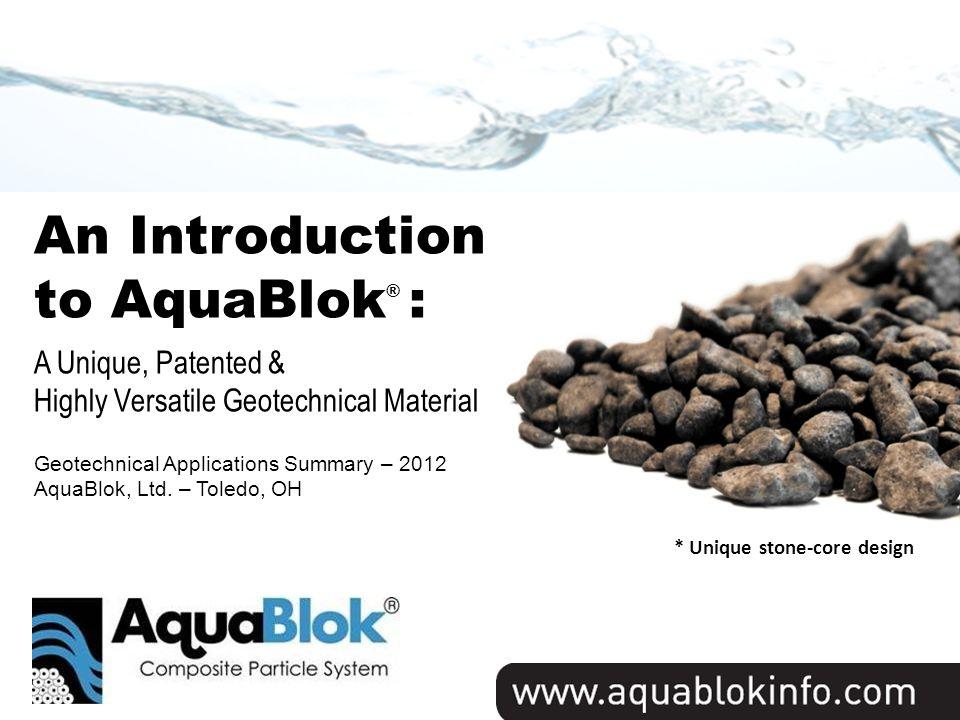 Title Slide An Introduction to AquaBlok® : A Unique, Patented &