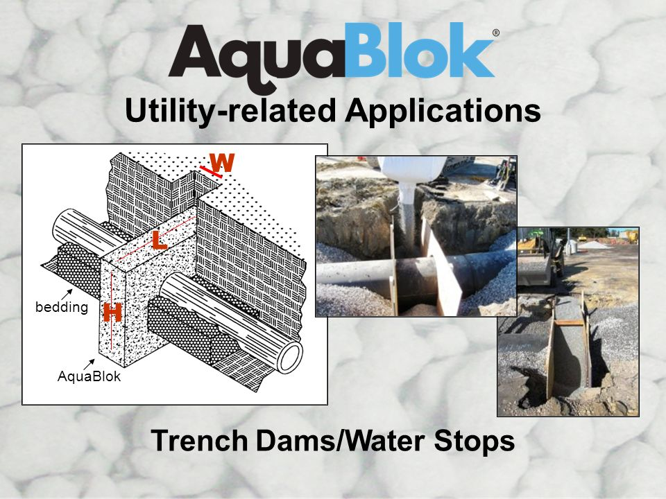 Utility-related Applications Trench Dams/Water Stops