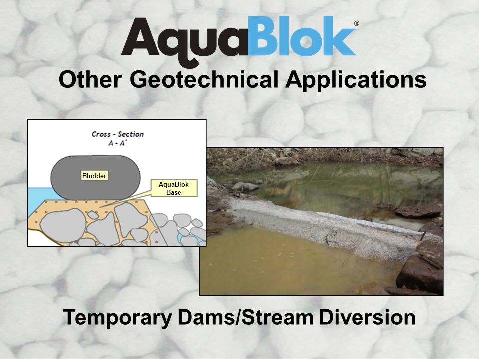 Other Geotechnical Applications Temporary Dams/Stream Diversion