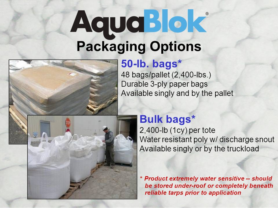 Packaging Options Packaging Options 50-lb. bags* Bulk bags*