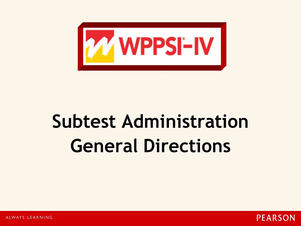 Subtest Administration General Directions