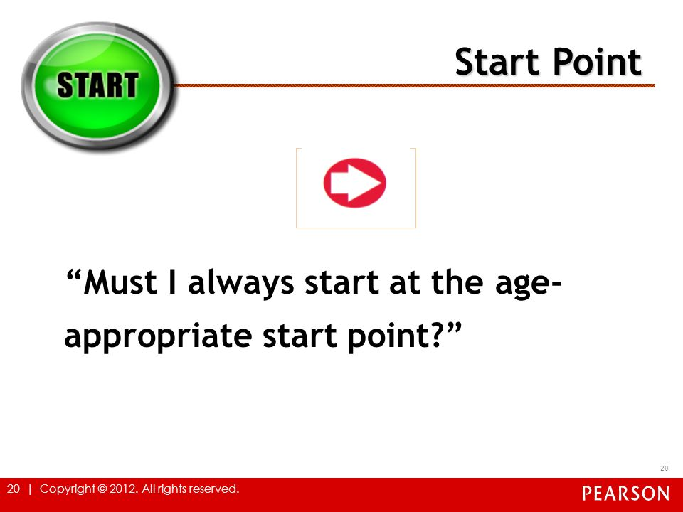 Start Point Must I always start at the age-appropriate start point