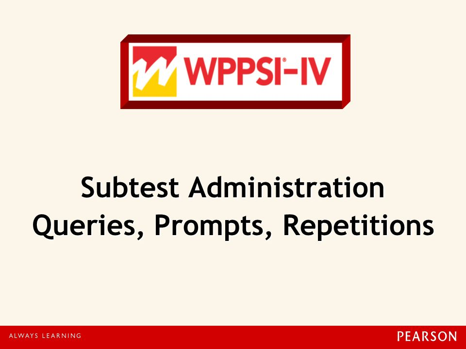 Subtest Administration Queries, Prompts, Repetitions