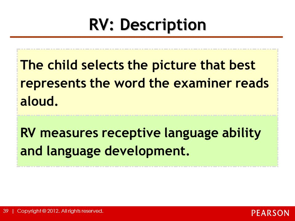 RV: Description The child selects the picture that best represents the word the examiner reads aloud.