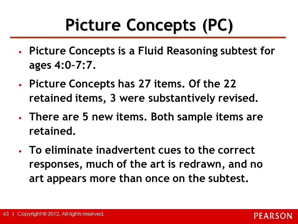 Picture Concepts (PC) Picture Concepts is a Fluid Reasoning subtest for ages 4:0–7:7.