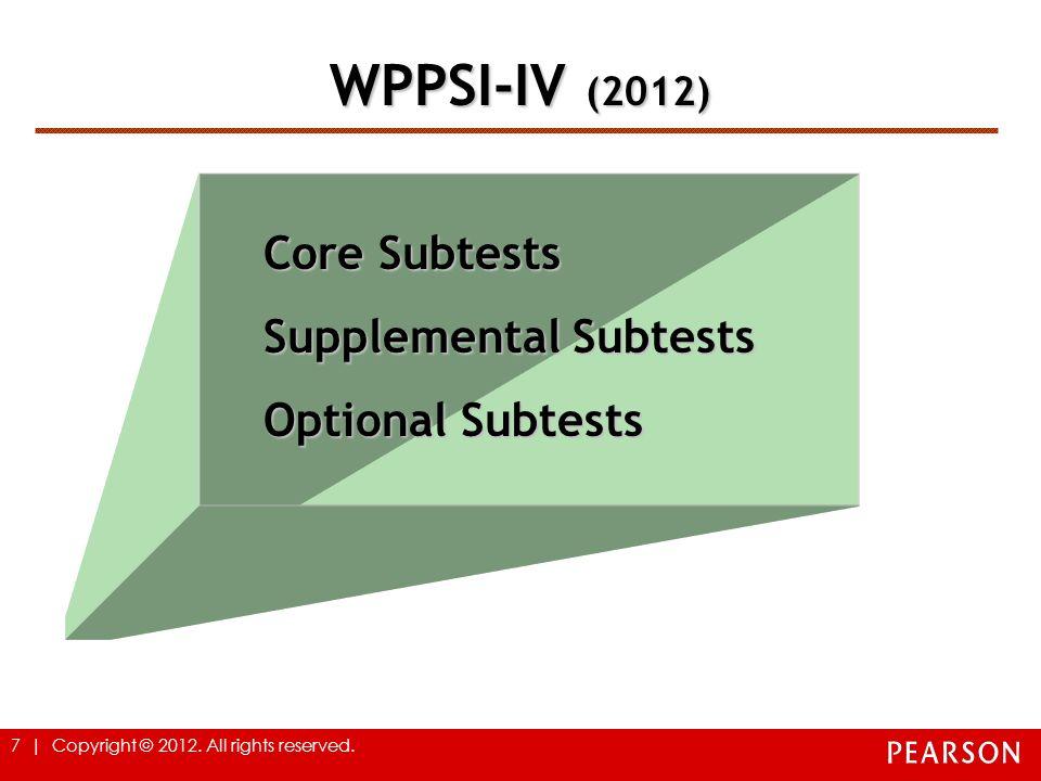 WPPSI-IV (2012) Core Subtests Supplemental Subtests Optional Subtests
