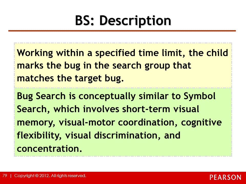 BS: Description Working within a specified time limit, the child marks the bug in the search group that matches the target bug.
