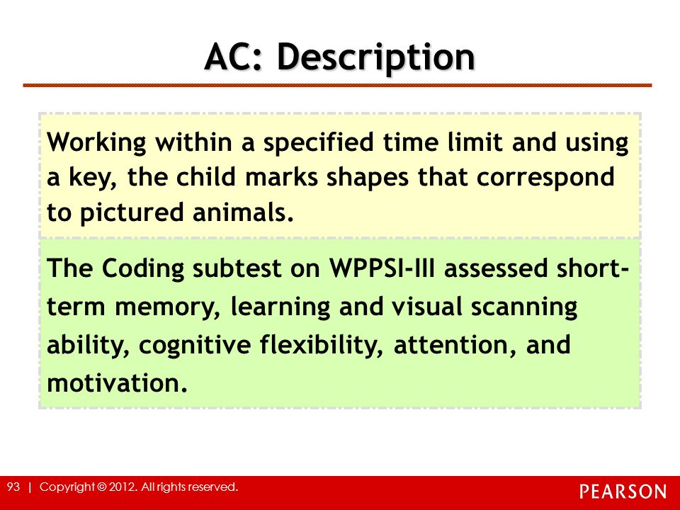 AC: Description Working within a specified time limit and using a key, the child marks shapes that correspond to pictured animals.