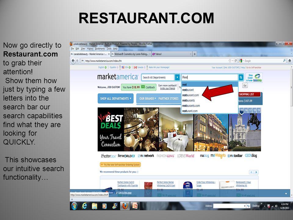 RESTAURANT.COM Now go directly to Restaurant.com to grab their attention!