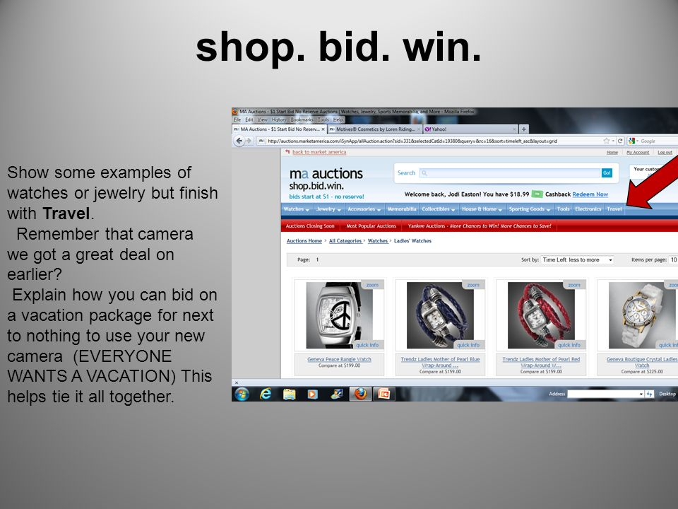 shop. bid. win. Show some examples of watches or jewelry but finish with Travel. Remember that camera we got a great deal on earlier
