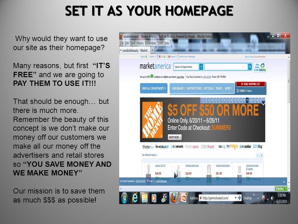 SET IT AS YOUR HOMEPAGE Why would they want to use our site as their homepage