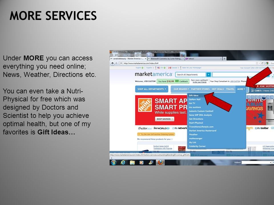 MORE SERVICES Under MORE you can access everything you need online; News, Weather, Directions etc.