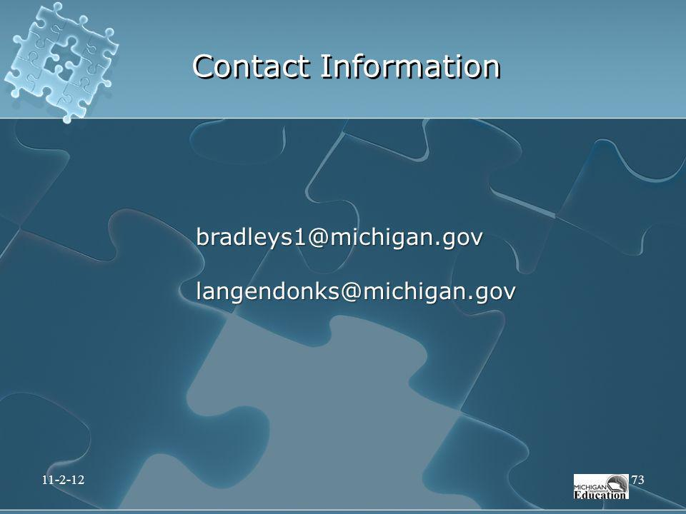 Contact Information bradleys1@michigan.gov langendonks@michigan.gov Sue B 11-2-12