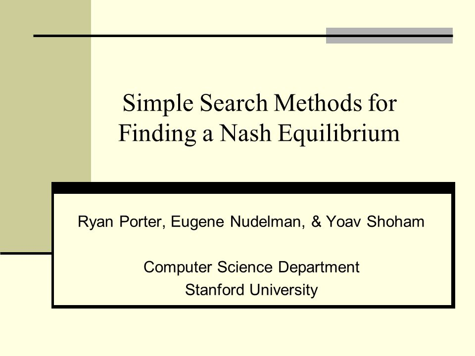 Simple Search Methods for Finding a Nash Equilibrium