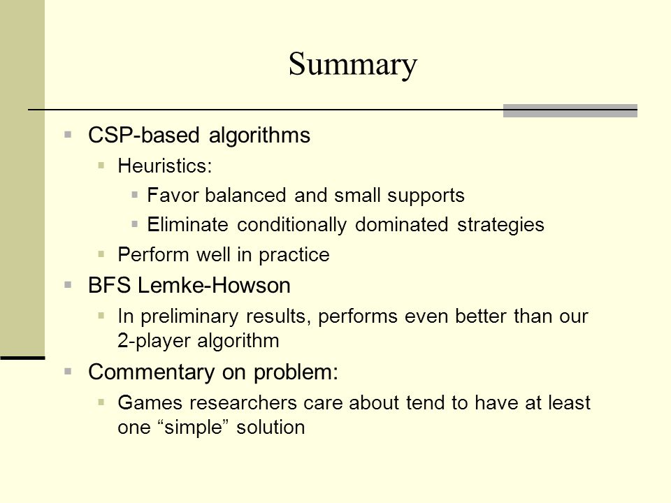 Summary CSP-based algorithms BFS Lemke-Howson Commentary on problem: