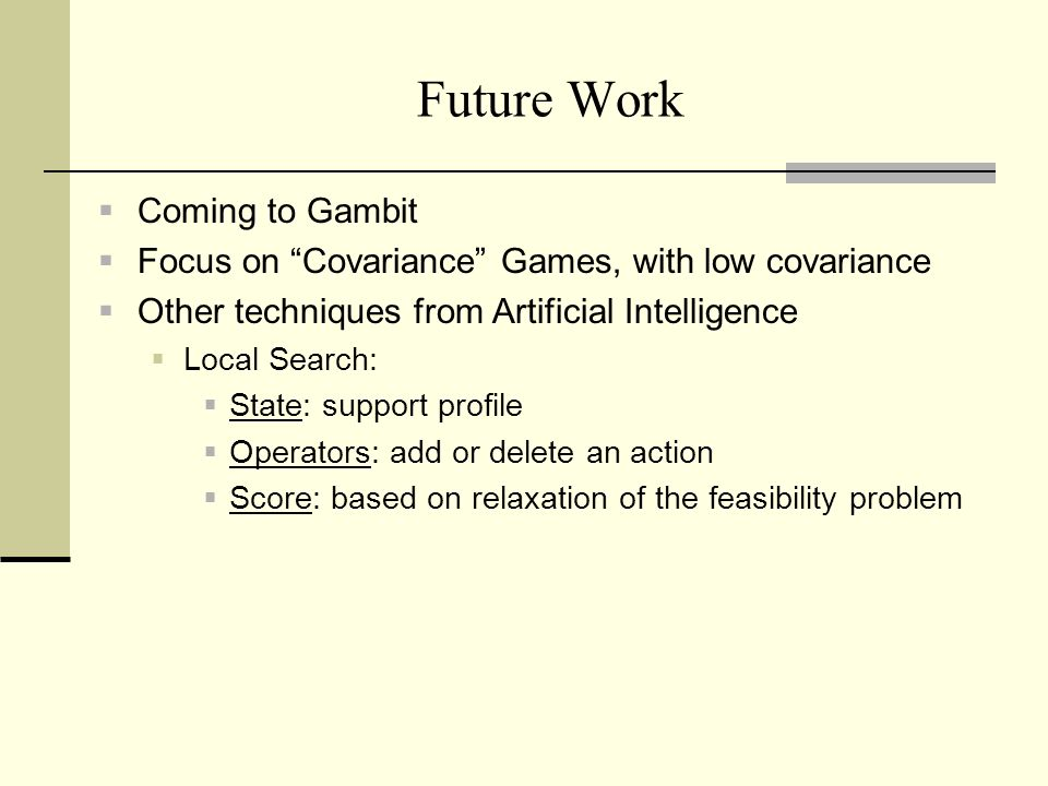 Future Work Coming to Gambit