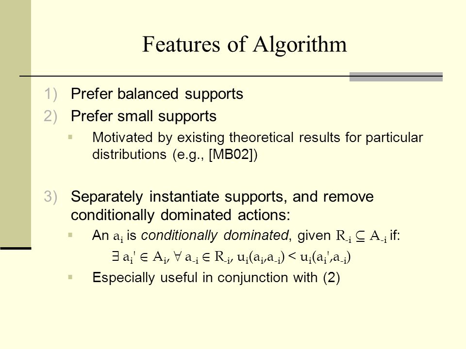 Features of Algorithm Prefer balanced supports Prefer small supports