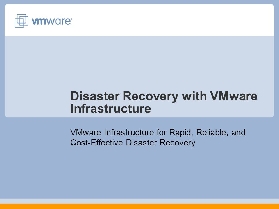 Disaster Recovery with VMware Infrastructure