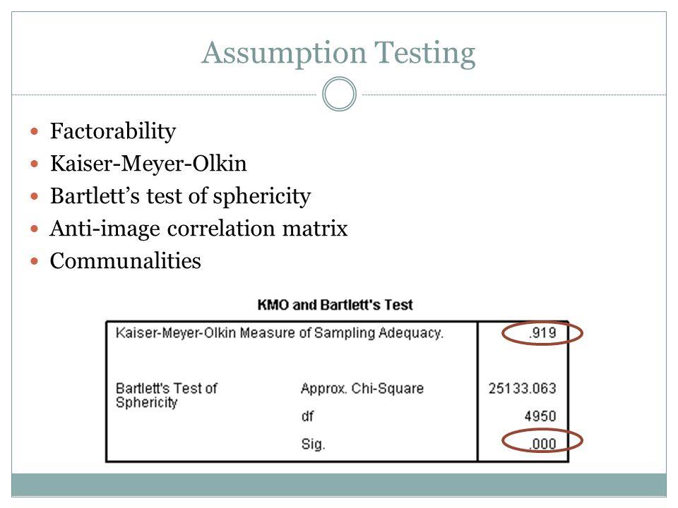 Assumption Testing Factorability Kaiser-Meyer-Olkin