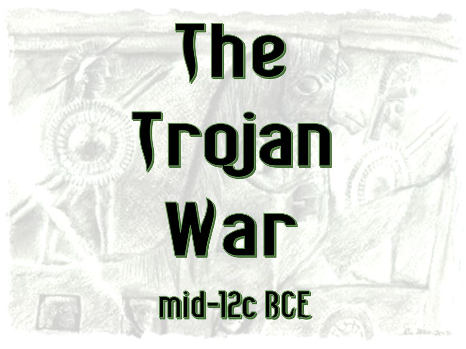 The Trojan War mid-12c BCE