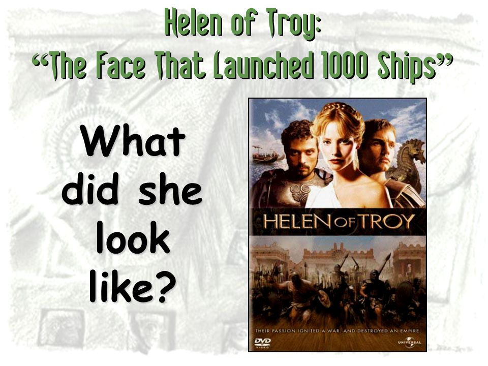 Helen of Troy: The Face That Launched 1000 Ships