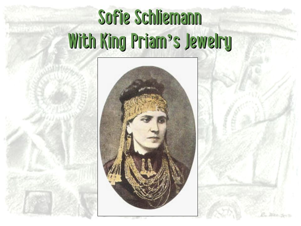Sofie Schliemann With King Priam's Jewelry