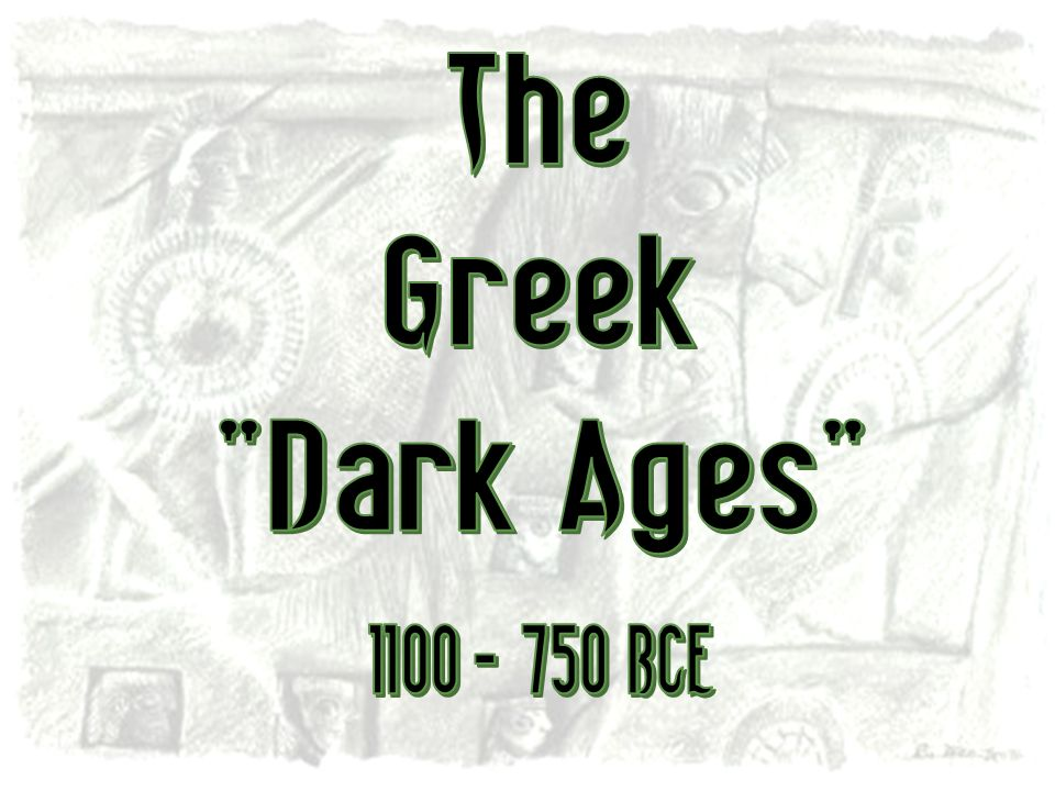 The Greek Dark Ages BCE