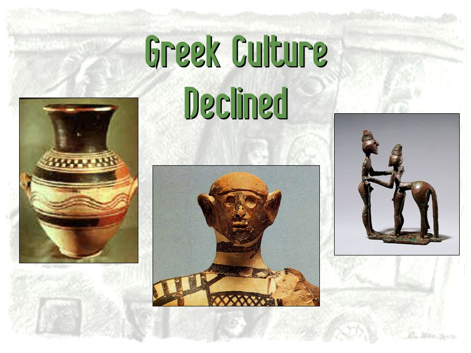 Greek Culture Declined