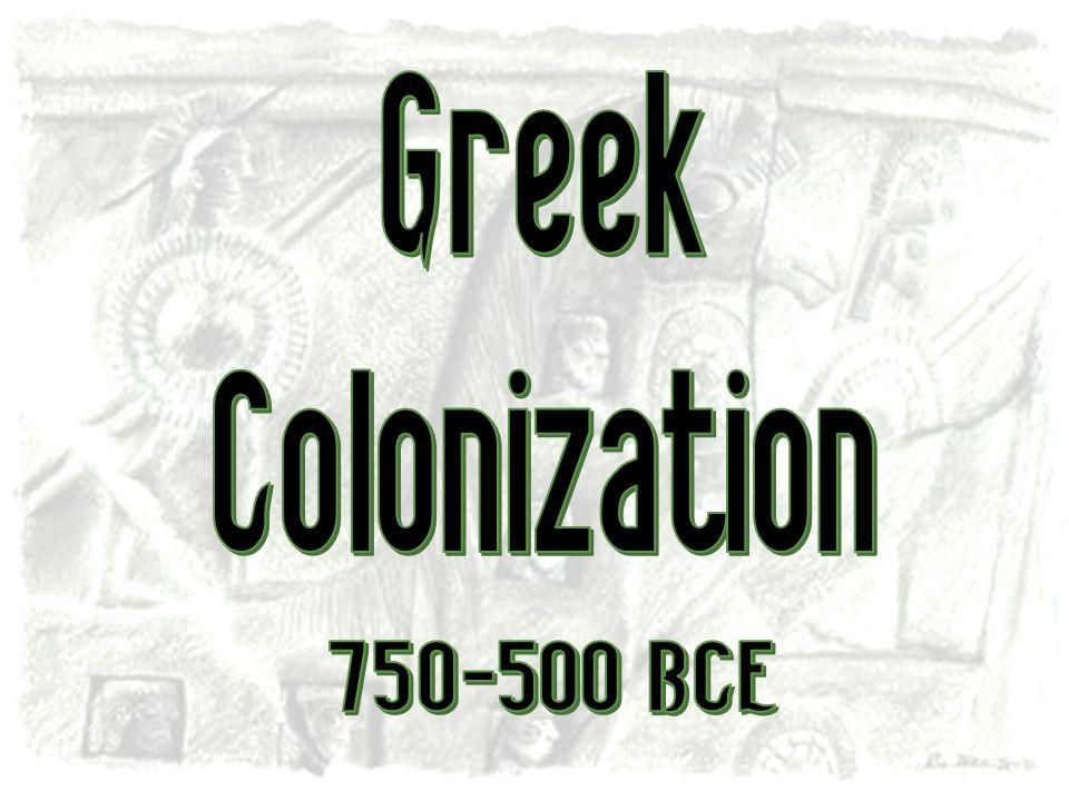 Greek Colonization 750-500 BCE