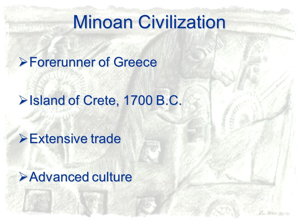 Minoan Civilization Forerunner of Greece Island of Crete, 1700 B.C.
