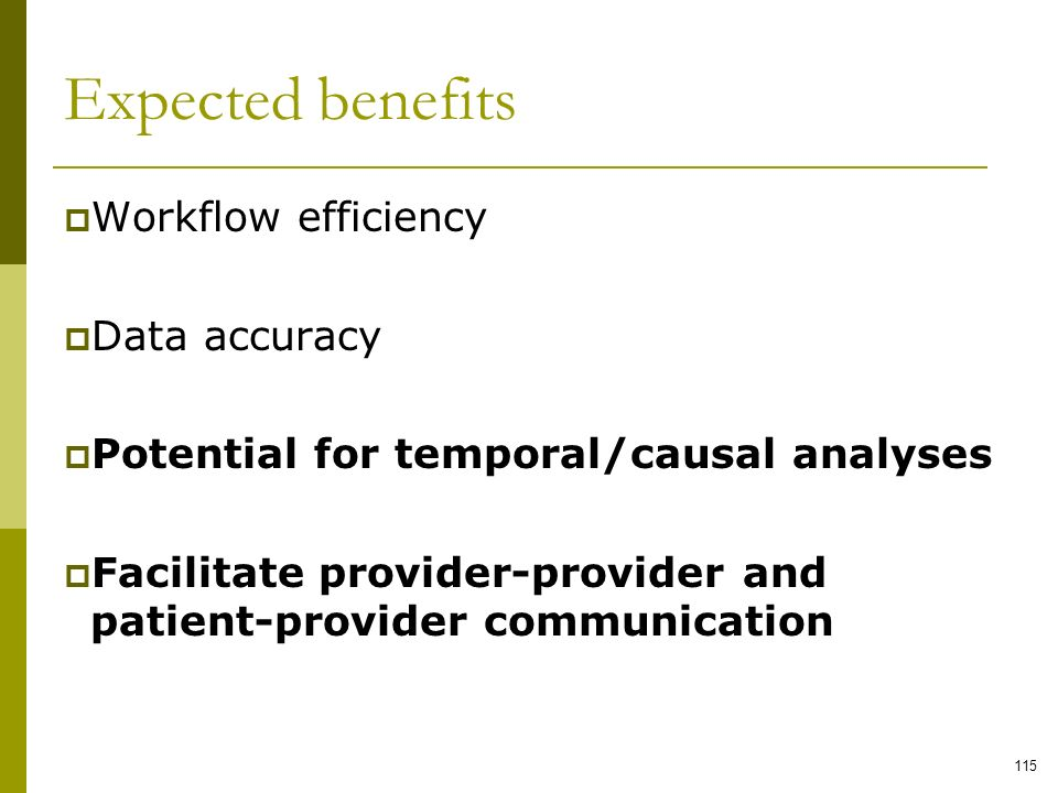 Expected benefits Workflow efficiency Data accuracy