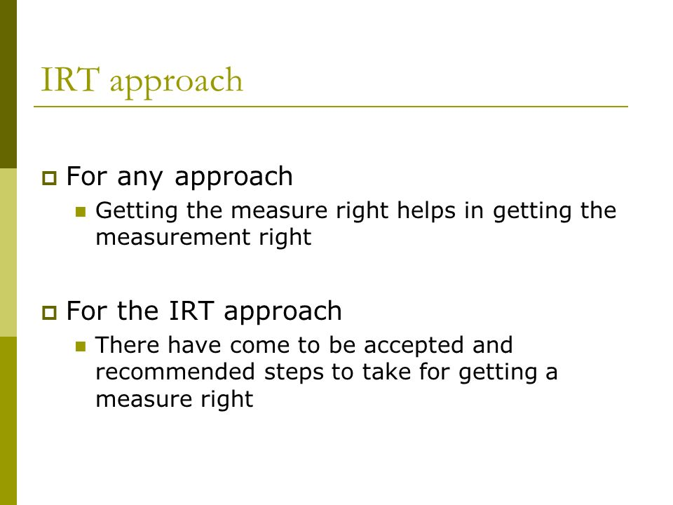 IRT approach For any approach For the IRT approach