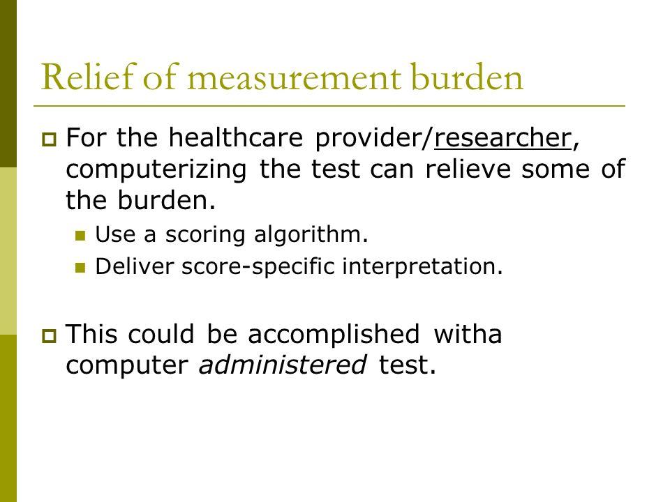 Relief of measurement burden