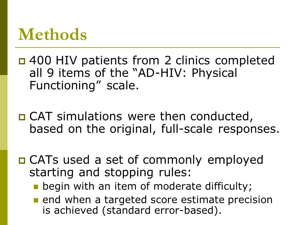 Methods 400 HIV patients from 2 clinics completed all 9 items of the AD-HIV: Physical Functioning scale.