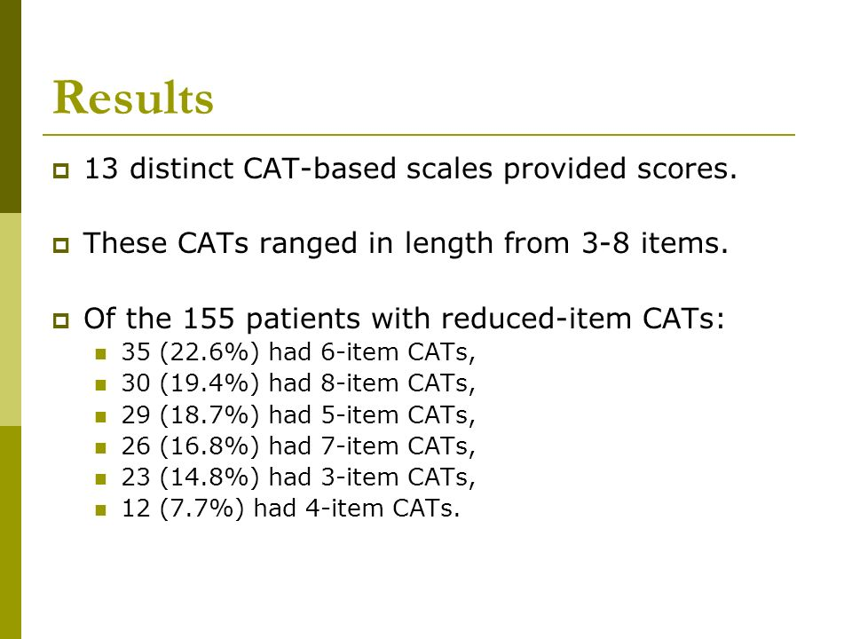 Results 13 distinct CAT-based scales provided scores.