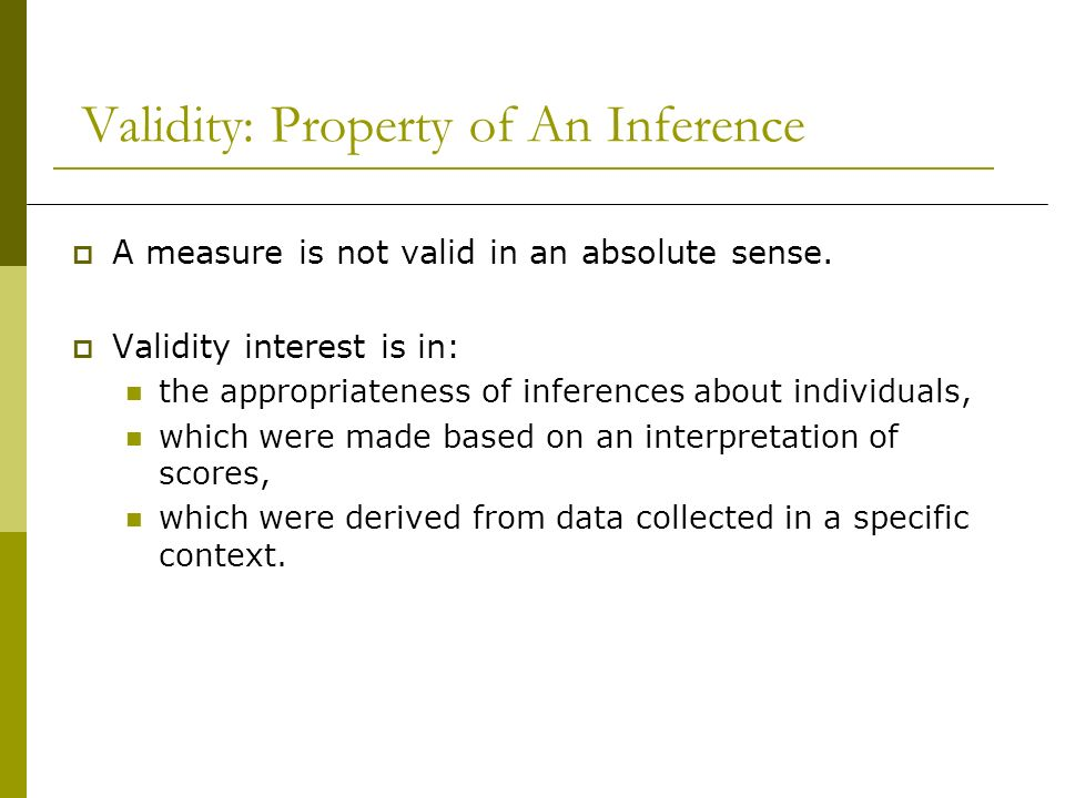 Validity: Property of An Inference