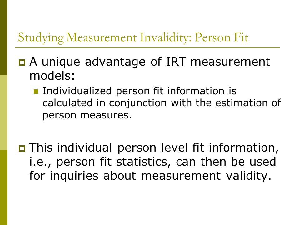 Studying Measurement Invalidity: Person Fit
