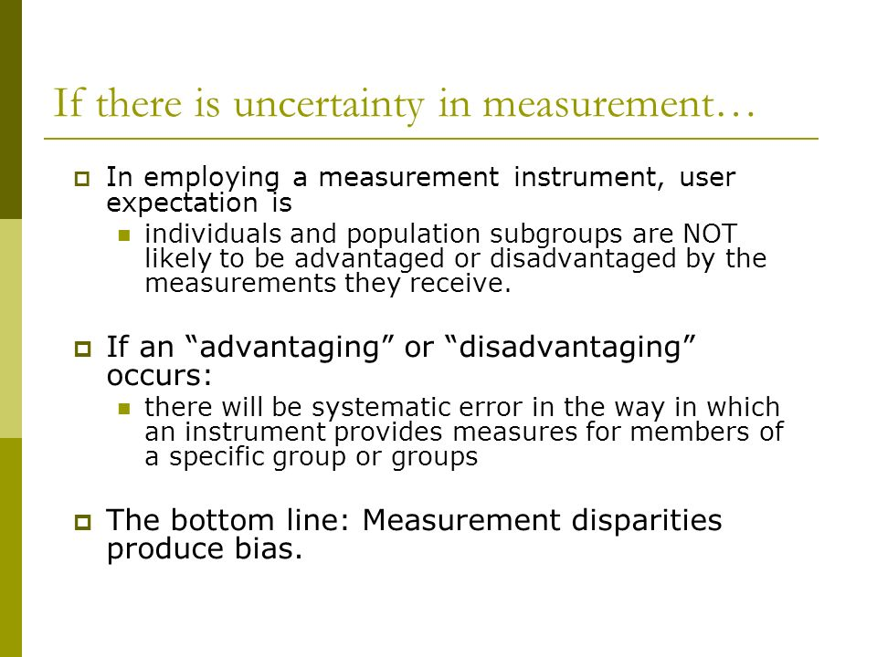 If there is uncertainty in measurement…