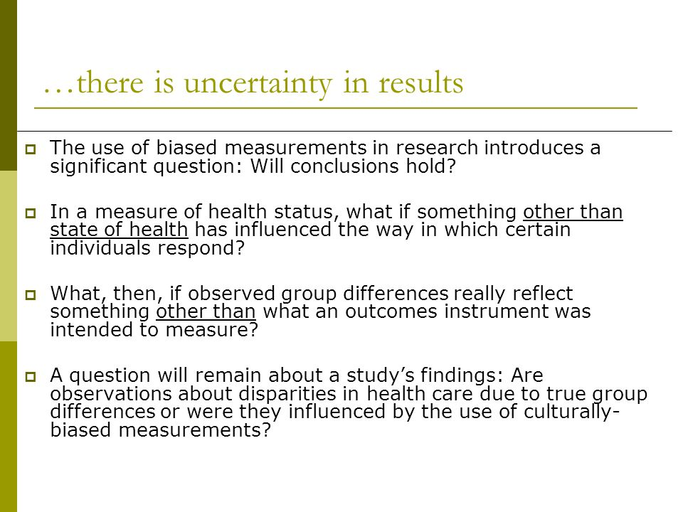 …there is uncertainty in results