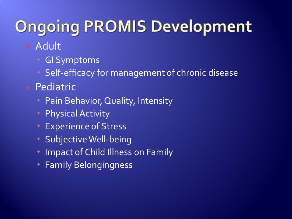 Ongoing PROMIS Development