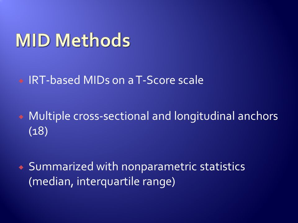MID Methods IRT-based MIDs on a T-Score scale